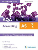 AQA AS Accounting Student Unit Guide : Unit 2 Financial and Management Accounting - Ian Harrison