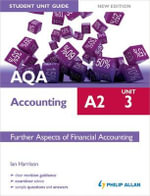 AQA A2 Accounting Student Unit Guide : Unit 3 Further Aspects of Financial Accounting - Ian Harrison