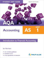 AQA AS Accounting Student Unit Guide : Introduction to Financial Accounting: Unit 1 - Ian Harrison