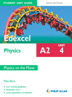 Edexcel Physics A2 Student Unit Guide : Unit 4 New edition: Physics on the Move ePub - Mike Benn