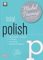 Total Polish with the Michel Thomas Method : Michel Thomas Series - Jolanta Cecula
