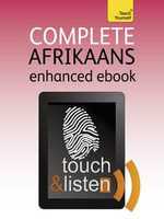 Complete Afrikaans : Teach Yourself (Enhanced Edition) - Lydia McDermott