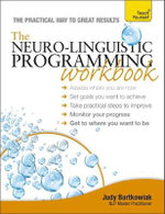 Teach Yourself NLP Workbook : Teach Yourself - Judy Bartkowiak