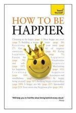 How to be Happier : Teach Yourself  - Paul Jenner