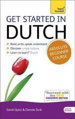 Get Started in Dutch : Teach Yourself - Gerdi Quist