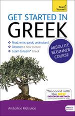Get Started in Greek : Teach Yourself - Aristarhos Matsukas