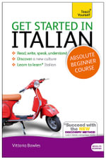 Get Started in Beginner's Italian : Teach Yourself (New Edition) - Vittoria Bowles