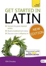 Get Started in Latin : Teach Yourself - G. D. A. Sharpley