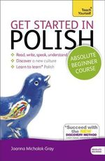 Get Started in Polish : Teach Yourself  - Joanna Michalak-Gray