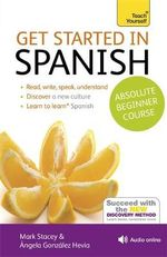 Get Started in Beginner's Spanish : Teach Yourself (New Edition) - Mark Stacey