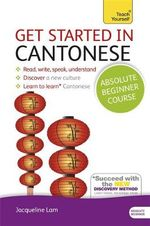 Get Started in Cantonese : Teach Yourself  - Jacqueline Lam