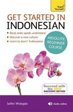 Get Started in Indonesian : Teach Yourself - Christopher Byrnes