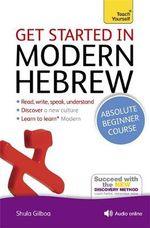 Get Started in Modern Hebrew : Teach Yourself  - Shula Gilboa