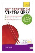 Get Started in Vietnamese : Teach Yourself - Dana Healy