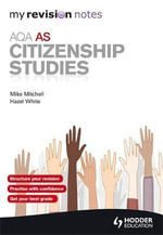 My Revision Notes : AQA AS Citizenship Studies - Mike Mitchell