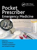Pocket Prescriber Emergency Medicine : Diagnosis and Management - Anthony F. T. Brown