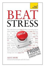 Beat Stress : Teach Yourself - Alice Muir