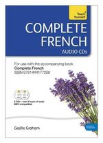 Complete French : Teach Yourself - Audio Support - Gaelle Graham