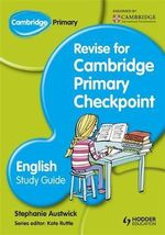 Cambridge Primary Revise for Primary Checkpoint English Study Guide - Stephanie Austwick