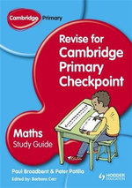 Cambridge Primary Revise for Primary Checkpoint Mathematics Study Guide : A Guide for the Perplexed - Barbara Carr
