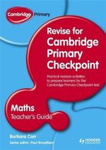 Cambridge Primary Revise for Primary Checkpoint Mathematics : Teacher's Guide - Barbara Carr