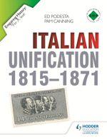 Enquiring History : Italian Unification 1815-1871 - Ed Podesta