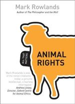 Animal Rights : All That Matters - Mark Rowlands