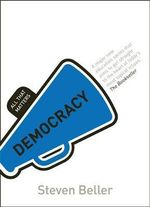 Democracy : All That Matters - Steven Beller