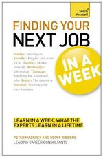 Teach Yourself Finding Your Next Job in a Week - Peter Maskrey