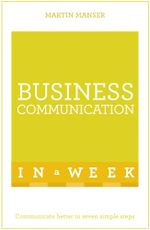 Successful Business Communication in a Week : Teach Yourself - Martin Manser