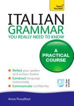 Italian Grammar : Teach Yourself Ebook Epub - Anna Proudfoot