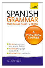 Spanish Grammar You Really Need to Know : Teach Yourself  - Juan Kattan-Ibarra