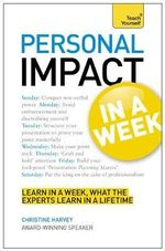 Teach Yourself Personal Impact at Work in a Week - Christine Harvey