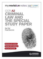 My Revision Notes : OCR A2 Criminal Law and the Special Study Paper - Sue Teal