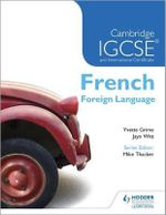Cambridge IGCSE(R) and International Certificate French Foreign Language - Yvette Grime