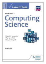How to Pass National 5 Computing Science : Insight Text Guide - Frank Frame