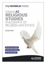 My Revision Notes : Edexcel A2 Religious Studies Developments: Philosophy of Religion and Ethics - Sarah K. Tyler