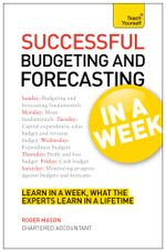 Successful Budgeting and Forecasting in a Week : Teach Yourself - Roger Mason
