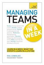 Teach Yourself Managing Teams in a Week : Tyw - Nigel Cumberland