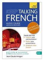 Teach Yourself : Keep Talking French - Jean-Claude Arragon