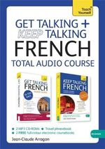 Teach Yourself : Get Talking and Keep Talking French Pack - Jean-Claude Arragon