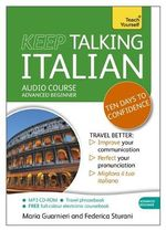 Keep Talking Italian : Teach Yourself - Maria Guarnieri