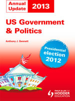US Government and Politics Annual Update 2013 - Anthony J Bennett
