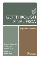 Get Through Final FRCA : Single Best Answers - Nawal Bahal