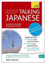 Keep Talking Japanese : A Teach Yourself Audio Program - Helen Gilhooly