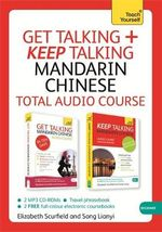 Get Talking /Keep Talking Mandarin Chinese : A Teach Yourself Audio Pack - Sue Tyson-Ward