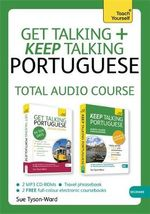 Get Talking and Keep Talking Portuguese Pack (Learn Portuguese with Teach Yourself) - Sue Tyson-Ward