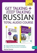 Get Talking and Keep Talking Russian Pack : Teach Yourself - Rachel Farmer