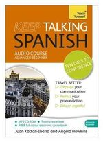 Keep Talking Spanish : Teach Yourself - Angela Howkins