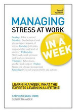 Stress at Work in a Week : Teach Yourself - Stephen Evans-Hough